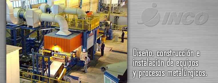 Diseño, construcción e instalación de equipos y procesos metalúrgicos.